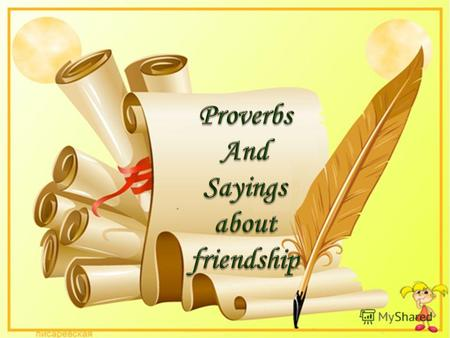 A few words can say a lot more than we can actually think about, and these proverbs on friends and friendship say just that. Just like quotations and.