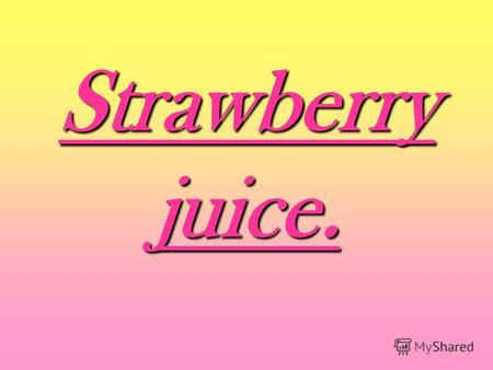 Strawberry juice.. Strawberry. Water. Water. Blender. Blender. Sugar. Sugar. Cup. Cup. Spoonful. Spoonful.