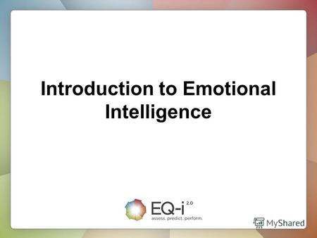 Introduction to Emotional Intelligence. What is Emotional Intelligence? Emotional intelligence is a set of emotional and social skills that collectively.