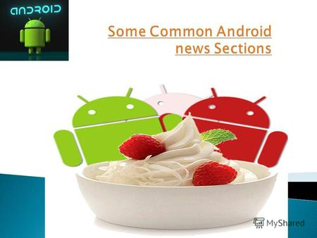 Android news (Android новини) section always becomes crowded with the public who are using android device and who are not using android devices. Android.