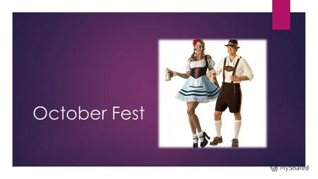 October Fest. Octoberfest is the world's largest fair held annually in Munich, Bavaria, (Germany). It is a 16-day festival running from late September.