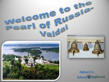 1.Where is Valdai?Where is Valdai? 2.Тне соат of armsТне соат of arms 3.The sightseeings of ValdaiThe sightseeings of Valdai 4.Valdai is a counrty of.