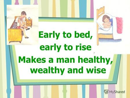 early to bed early to rise makes a man healthy wealthy and wise 英語のことわざ the early bird catches a worm go to bed with the lamb, and rise with the lark early to bed and early to rise makes a man healthy, wealthy, and.