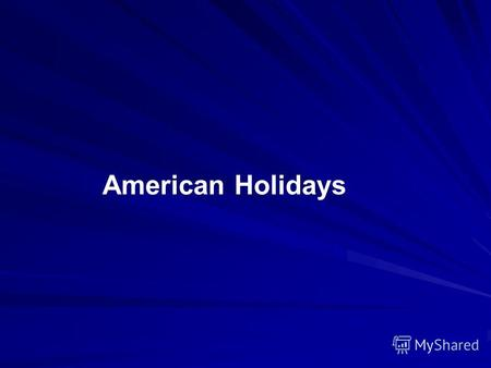 American Holidays. The United States does not have national holidays in the sense of days on which all employees in the U.S. receive a day free from work.
