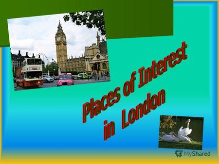 London London Westminster Abbey Westminster Abbey The Tower of London The Tower of London Trafalgar square Trafalgar square Other sights Other sights.