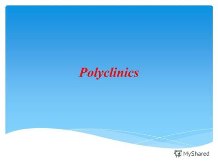 Polyclinics. A polyclinic, is a place where a wide range of health care services (including diagnostics) can be obtained without the need for an overnight.