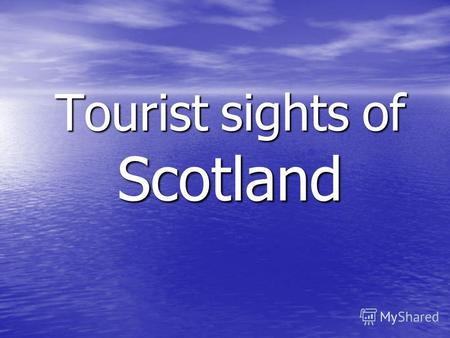 Tourist sights of Scotland. The map of Scotland You can see Edinburgh - the capital of Scotland and the most famous tourist sights on the map.