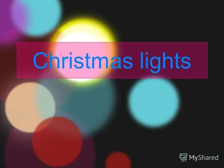 Christmas lights. Example of a Bullet Point Slide Bullet Point –Sub Bullet.