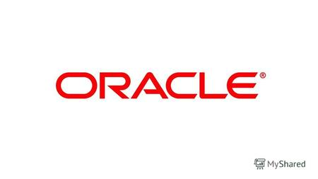 0 Copyright © 2013, Oracle and/or its affiliates. All rights reserved.Confidential – Oracle Internal.