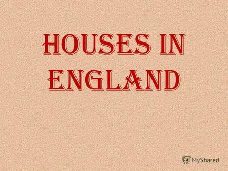 Houses in England. Who owns houses in England? 2\3 of the people in England and the rest of Britain own or in the process of buying their own houses.