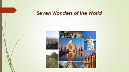 Seven Wonders of the World. In all times creations of hands human embarrassed a look and imagination. Certainly, not every creation causes all-round admiration.