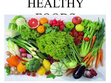 HEALTHY FOODS. Foods All food is made up of nutrients which our bodies use. There are different kinds of nutrients: carbohydrates, proteins, fats» vitamins.