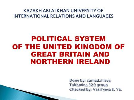 POLITICAL SYSTEM OF THE UNITED KINGDOM OF GREAT BRITAIN AND NORTHERN IRELAND :