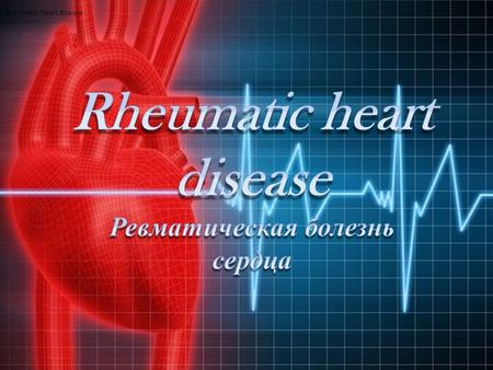 Rheumatic heart disease. Rheumatic heart disease is responsible for more than 90 per cent of all the lesions of the heart in the first twenty five years.