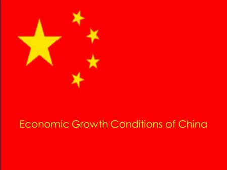 Economic Growth Conditions of China. CHINA PROFILE China is largest country of east Asia. The population is approximately 20% of world population China.