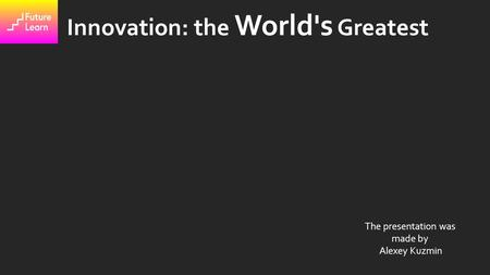 Innovation: the World's Greatest