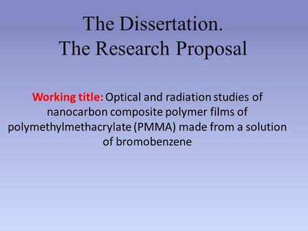 Working title: Optical and radiation studies of nanocarbon composite polymer films of polymethylmethacrylate (PMMA) made from a solution of bromobenzene.