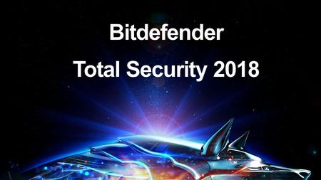 Bitdefender Total Security Trusted to be ahead Румынская компания Bitdefender SRL, разрабатывающая и выпускающая антивирусы, файрв олы и антиспамовые.
