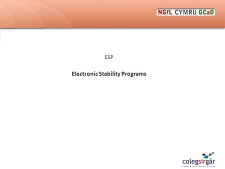 ESP Electronic Stability Programs. Aim and Objectives Aim: To give an introduction to ESP (Electronic Stability Program) on light vehicles. Objectives: