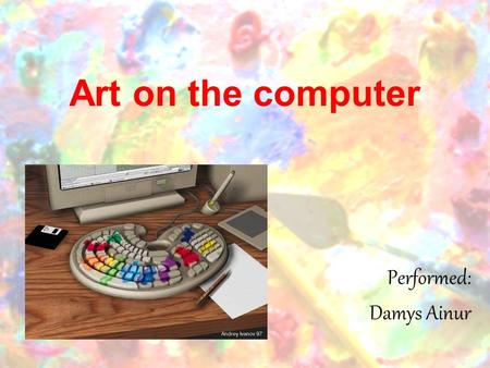 Art on the computer Performed: Damys Ainur. Graphical editors are highly specialized programs, or software packages, for working with various types of.