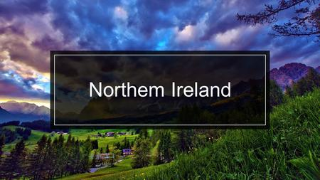 Northem Ireland (Северная Ирландия на английском языке)