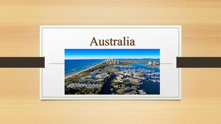 Australia FACTFILE Australia-official name Commonwealth of Australia. Total area – sq.km Population – 22 million people. Head of the state-Queen.