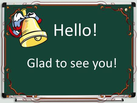 Hello! Glad to see you!. The Future Simple Tense Today is the of The theme of todays lesson is (будущее простое время) употребляется для описания действий,