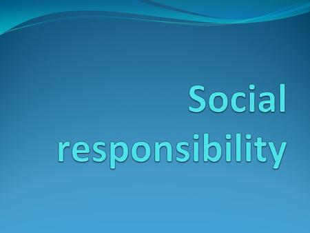 What are the contest in social responsibility? Student social responsibility; Corporate social responsibility; Individual social responsibility.