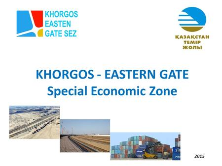 2015 KHORGOS - EASTERN GATE Special Economic Zone.