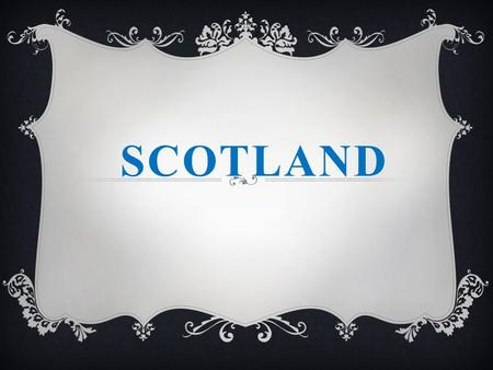 SCOTLAND Scotland is the north part of Great Britain. Five million people live in Scotland.