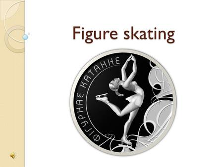Figure skating Figure skating. Figure skating is an Olympic sport in which individuals, pairs, or groups perform spins, jumps, footwork and other intricate.