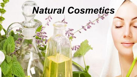 Natural Cosmetics. Natural cosmetics sales in Europe are increasing at a fast rate.