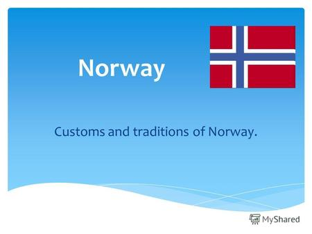 Norway Customs and traditions of Norway.. PHYSICAL AND POLITICAL MAP OF NORWAY.