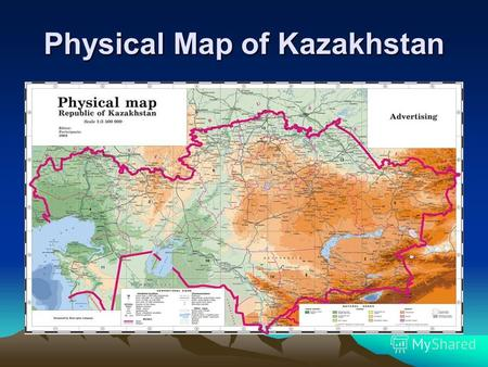 Physical Map of Kazakhstan. Tectonic map of Kazakhstan.