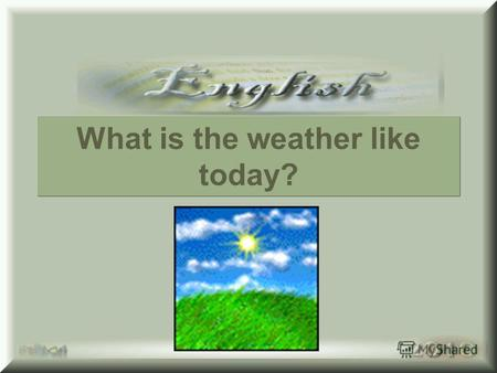 What is the weather like today?. Its overcast Its sunny Its cloudyIts rainy Its snowyIts thunder 12 3 4 5 6.