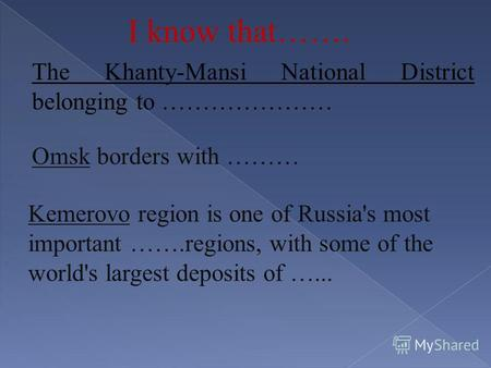 The Khanty-Mansi National District belonging to ………………… Omsk borders with ……… Kemerovo region is one of Russia's most important …….regions, with some of.