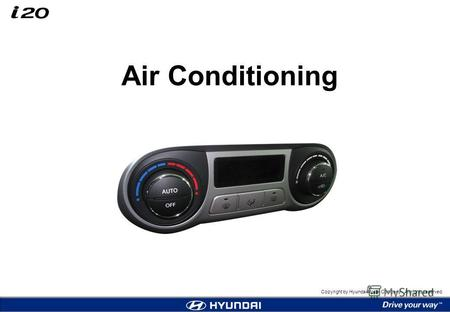 Copyright by Hyundai Motor Company. All rights reserved. Air Conditioning.