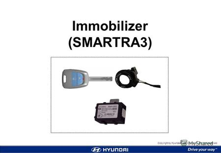 Copyright by Hyundai Motor Company. All rights reserved. Immobilizer (SMARTRA3)