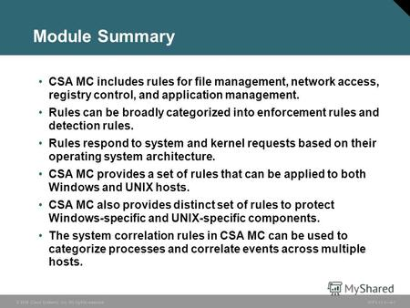© 2006 Cisco Systems, Inc. All rights reserved. HIPS v3.04-1 Module Summary CSA MC includes rules for file management, network access, registry control,