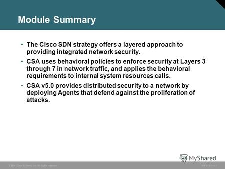 © 2006 Cisco Systems, Inc. All rights reserved. HIPS v3.01-1 Module Summary The Cisco SDN strategy offers a layered approach to providing integrated network.