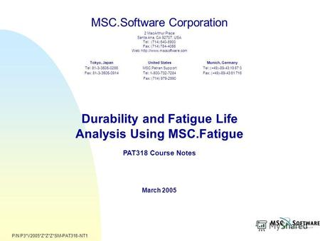 MSC.Software Corporation 2 MacArthur Place Santa Ana, CA 92707, USA Tel: (714) 540-8900 Fax: (714) 784-4056 Web:  United States.