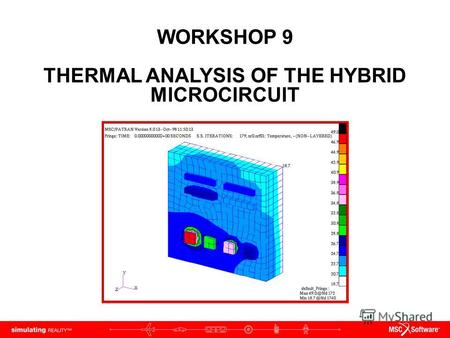 WORKSHOP 9 THERMAL ANALYSIS OF THE HYBRID MICROCIRCUIT.