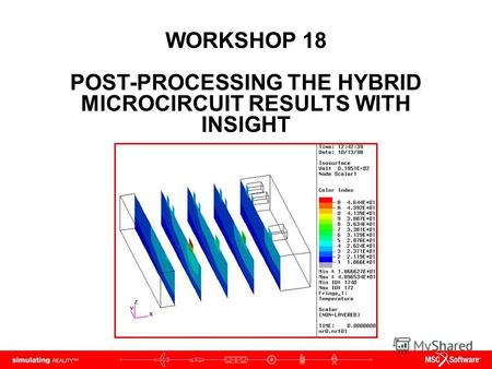 WORKSHOP 18 POST-PROCESSING THE HYBRID MICROCIRCUIT RESULTS WITH INSIGHT.
