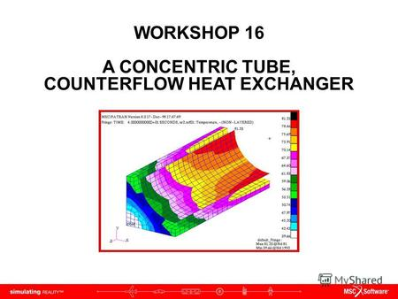 WORKSHOP 16 A CONCENTRIC TUBE, COUNTERFLOW HEAT EXCHANGER.