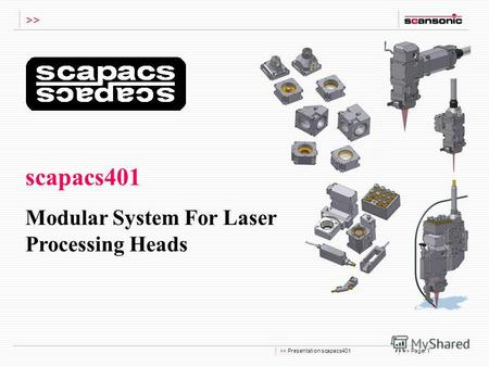 >> Presentation scapacs401>> Page: 1 >> scapacs401 Modular System For Laser Processing Heads.
