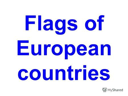 Flags of European countries Austria Albania Andorra.