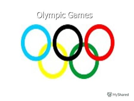 Olympic Games Olympic Games. Winter Olympic Games Winter Olympic Games.
