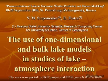 The use of one-dimensional and bulk lake models in studies of lake – atmosphere interaction Parameterization of Lakes in Numerical Weather Prediction and.