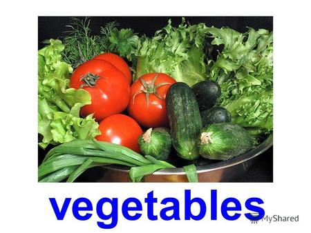 vegetables potatoes carrots cucumber tomatoes.