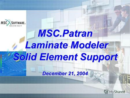 MSC.Patran Laminate Modeler Solid Element Support December 21, 2004.